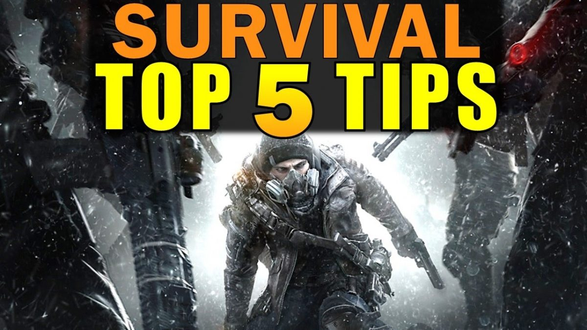 The Division: TOP 5 SURVIVAL TIPS!